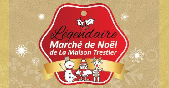 Légendaire Marché de Noël de La Maison Trestler
